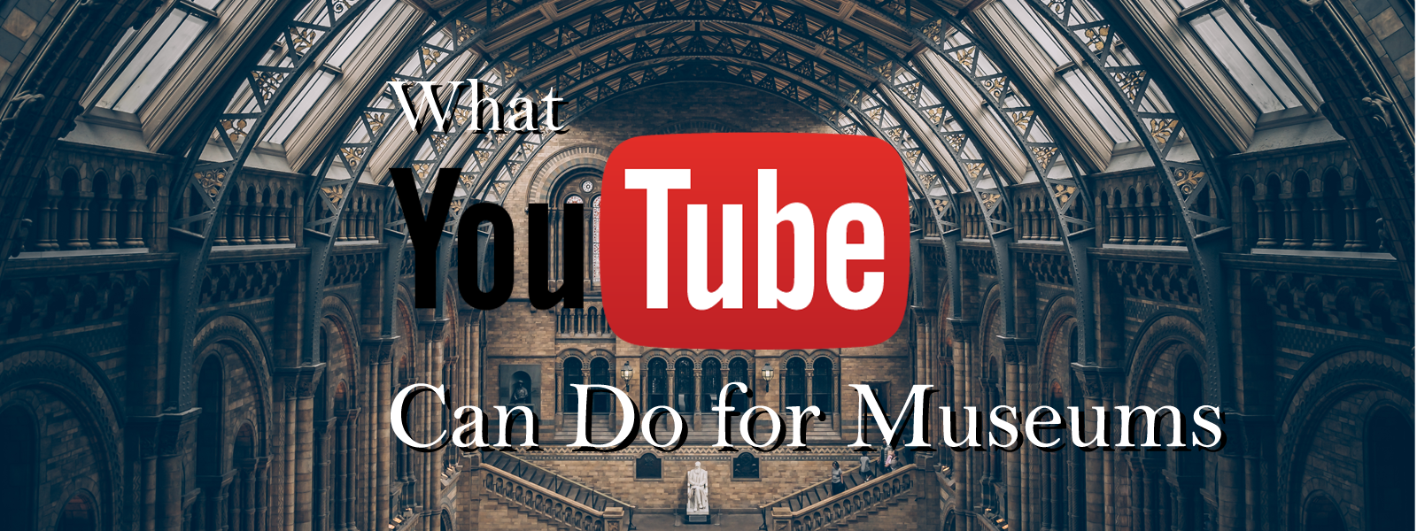 Museum Magazine: What YouTube Can Do for Museums